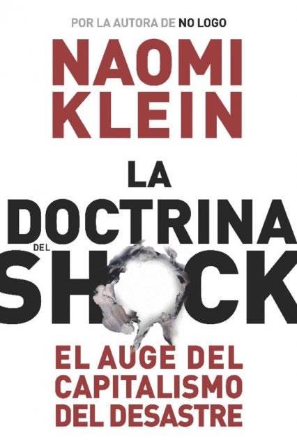 La Doctrina del Shock, Naomi Klein