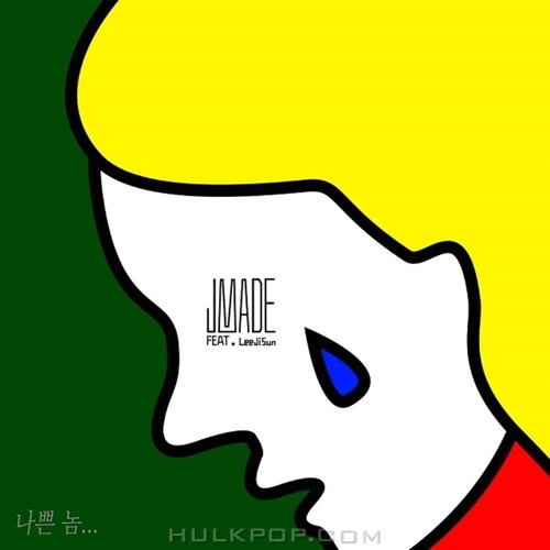 JMade – 나쁜 놈 – Single