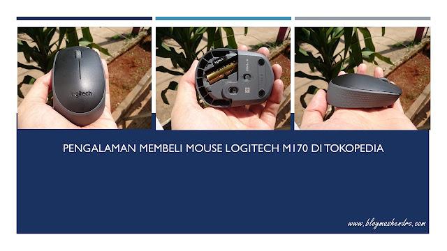 Pengalaman Membeli Mouse Logitech di Tokopedia - Blog Mas Hendra