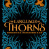 Leigh Bardugo ~ The Language of Thorns