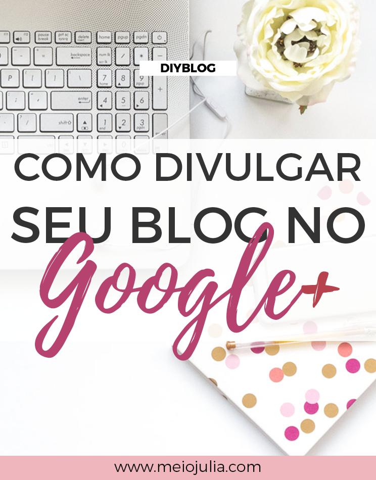 Como Divulgar Seu Blog no Google+