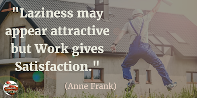 "Motivational Quotes For Work: ""Laziness may appear attractive, but work gives satisfaction."" - Anne Frank"