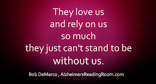 "Quote ""They love us and rely on us so much they just can't stand to be without us""."