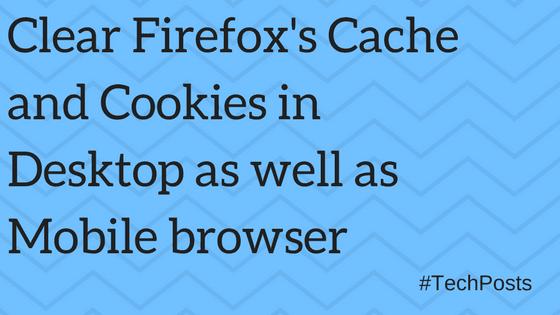 how to clear cache and cookies in firefox
