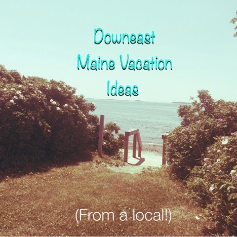 Downeast Maine Vacation Ideas