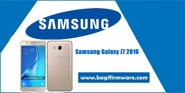 Firmware dan Cara Flash Samsung Galaxy J7 2016 (J710FN-DS)