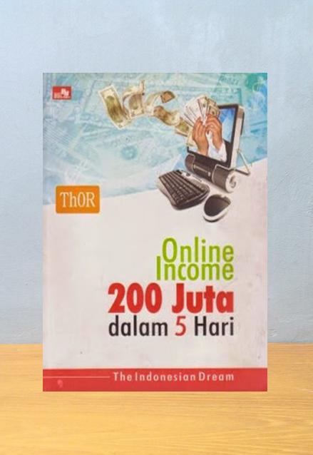 ONLINE INCOME 200 JUTA DALAM 5 HARI - THE INDONESIAN DREAM, Thor