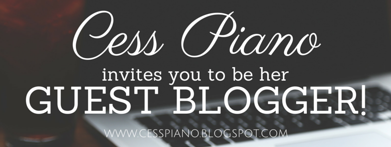 Wanted: Guest Bloggers! - Cess Piano