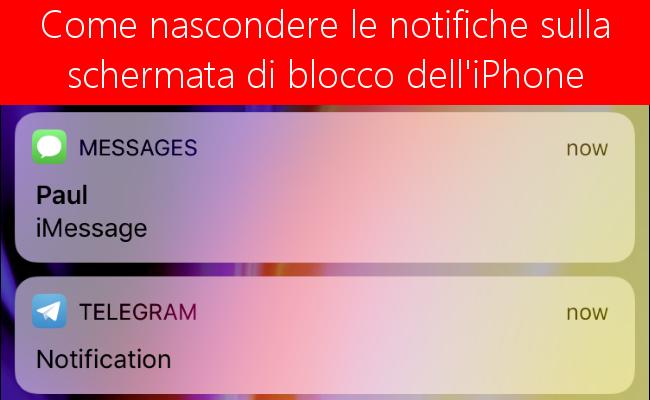Come nascondere notifiche sensibili dal tuo schermo di blocco  dell'iPhone