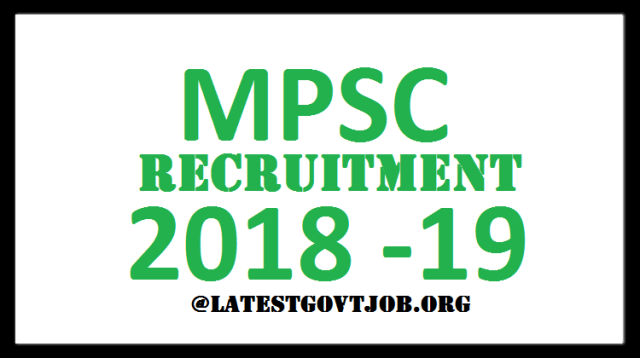MPSC Recruitment 2018 For SI, Sales Tax Inspector & ASO 449 Vacancies | Apply Online @mahampsc.mahaonline.gov.in