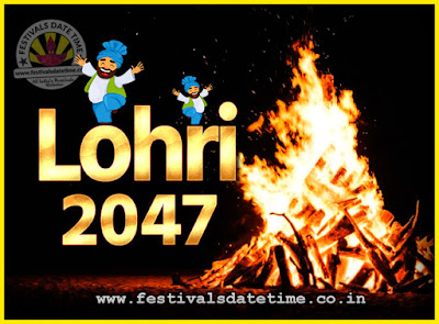 2047 Lohri Festival Date & Time, 2047 Lohri Calendar