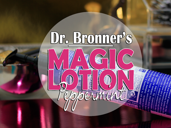 REVIEW: Dr. Bronner's Magic Lotion - Peppermint