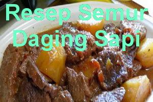 Resep Cara Membuat Semur Daging Sapi Kentang Enak