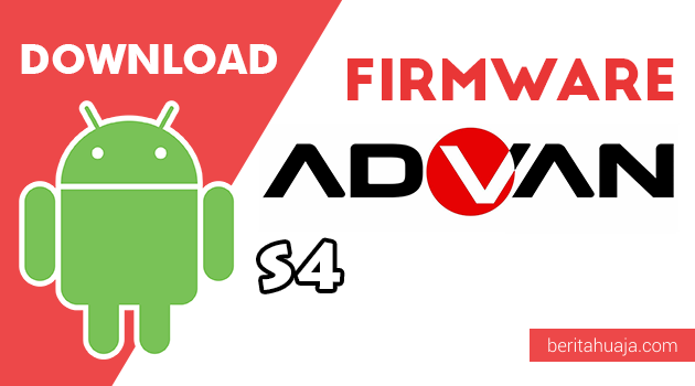 Download Firmware / Stock ROM Advan S4 All Version