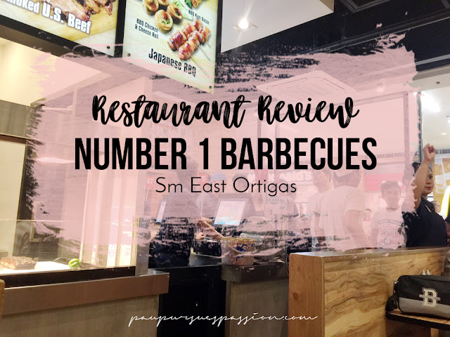 Restaurant Review - Number 1 Barbecues, SM East Ortigas - Pau Pursues Passion