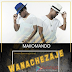 New AUDIO | Makomando - WanachezaJe | Download