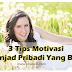 Tips 3 Langkah Menjadi Pribadi Yang Menarik Buat Motivasi