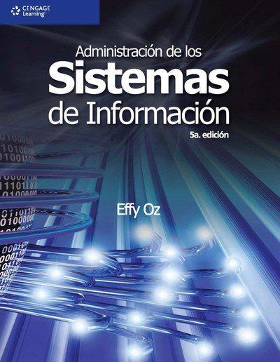 Administración de los sistemas de información, 5ta edición – Effy Oz