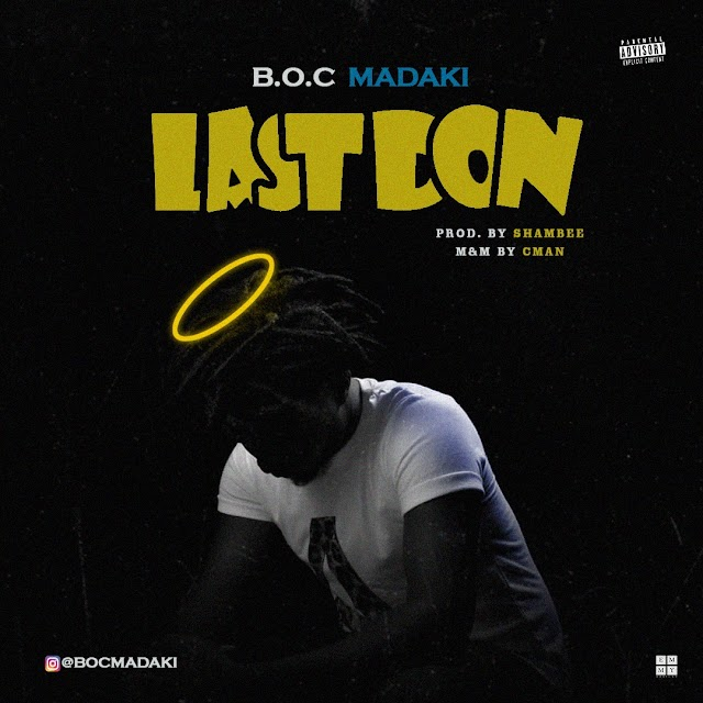 #MUSIC: B.O.C- LAST DON |@BOCMadaki