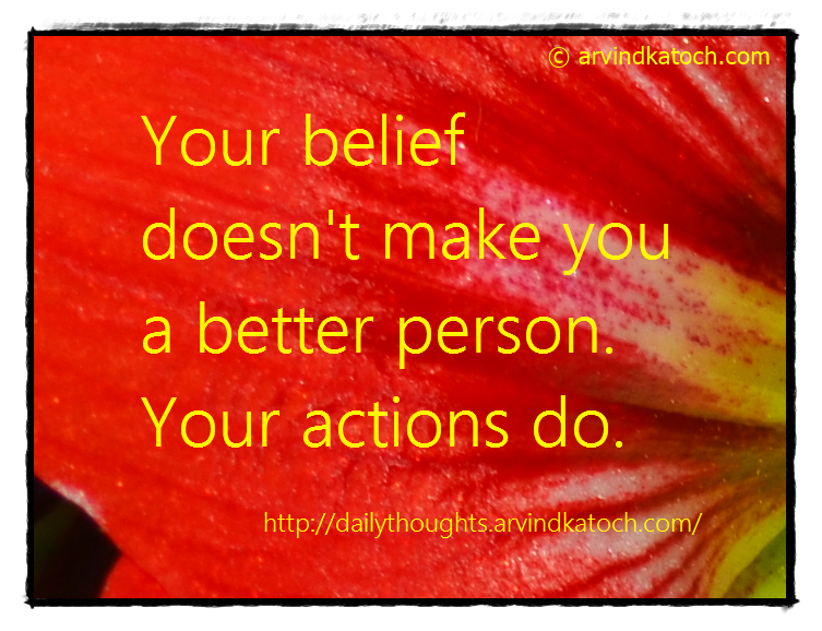 Better Person, Belief, Actions, Daily Thought, Quote