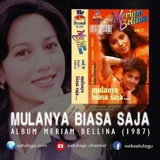 Download Lagu Meriam Bellina Album Mulanya Biasa Saja Mp3 Full Rar (1987)