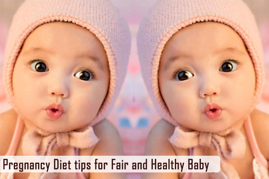 Pregnancy Diet tips for Fair and Healthy Baby