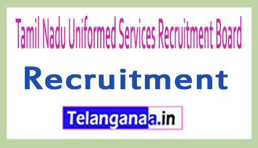 Tamil Nadu Uniformed Services Recruitment Board TNUSRB Recruitment Notification