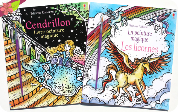 La peinture magique : Les licornes et Cendrillon - Usborne