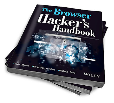 The Browser Hacker's Handbook [Browser Vulnerabilities to Attack Deep Within Networks]