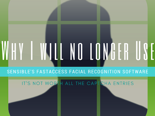 Why I Will No Longer Use Sensible's Fast Access Facial Recognition Software