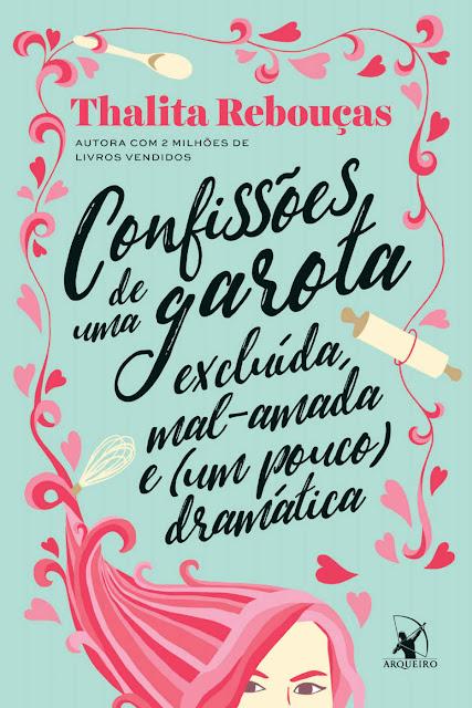 Confissões de uma garota excluída mal-amada e um pouco dramática Thalita Rebouças