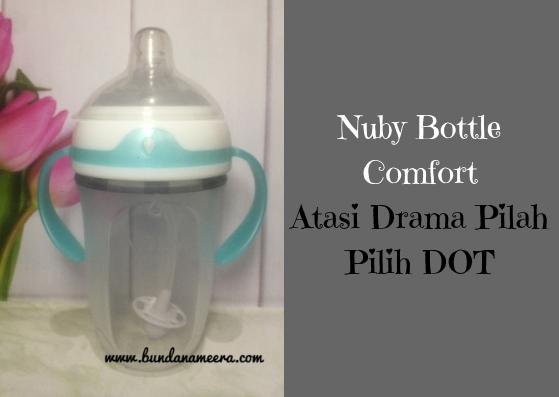nuby-comfort-bottle, pertimbangan memilih dot bayi, dot yang aman, dot nyaman untuk bayi