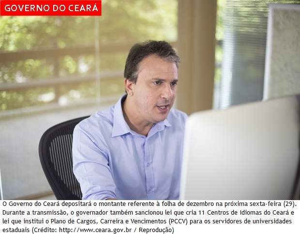 Governador do Ceará anuncia pagamento antecipado da folha de dezembro e mais 40 escolas de Tempo Integral