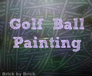 Golf Ball Painting (Brick by Brick)