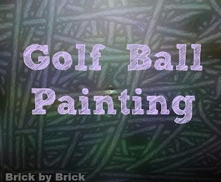 Golf Ball Painting (Brick by Brick)