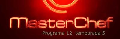 programa 12 de Masterchef 5 con Edurne en la fina y Silene expulsada