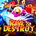 Rise & Destroy Launched Worldwide