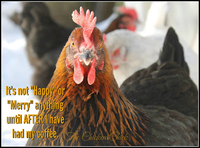 "It's not ""Happy"" or ""Merry"" anything until AFTER I have had my coffee."