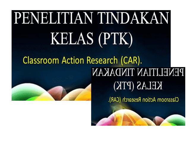 Panduan Penulisan Penelitian Tindakan Kelas ( PTK ) Update Terbaru