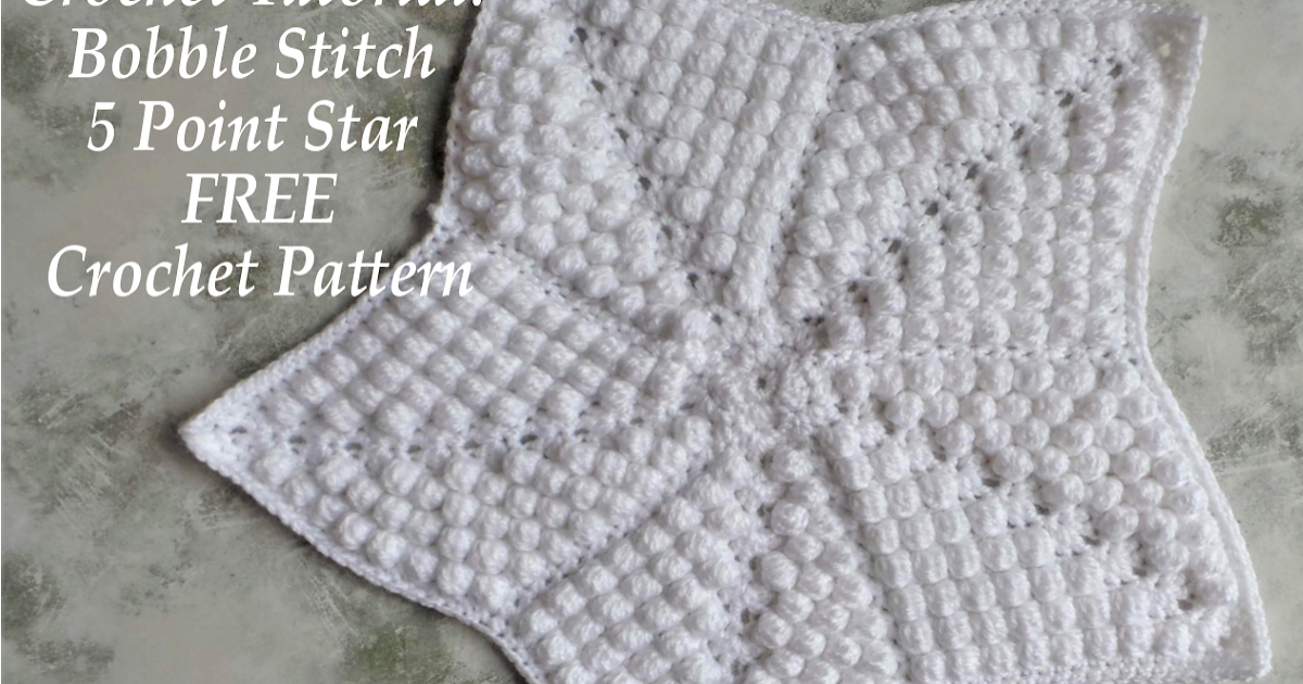 Crochet Tutorial Bobble Stitch 5 Point Star Free Crochet Pattern