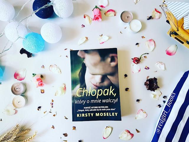 ''Chłopak, który o mnie walczył'' Kirsty Moseley
