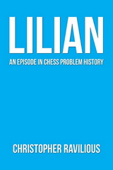 https://www.amazon.co.uk/Lilian-Episode-Chess-Problem-History-ebook/dp/B07FTRDK5J