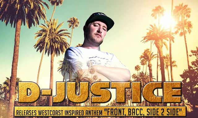 "D-Justice releases westcoast inspired anthem ""Front, Bacc, Side 2 Side"""