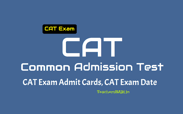 cat 2018 exam admit cards download,cat exam on november 25,common admission test admit cards,cat exam date,