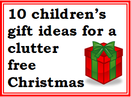 Children's gift ideas for a clutter free Christmas