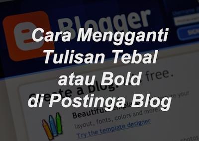 Cara Mengganti Warna Tulisan Tebal (Bold) di Postingan Blog 5
