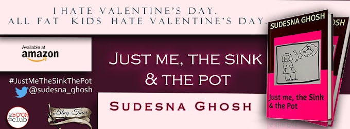 Blog Tour: Just Me, The Sink and The Pot by Sudesna Ghosh