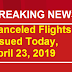 Canceled flights issued today April 23, 2019
