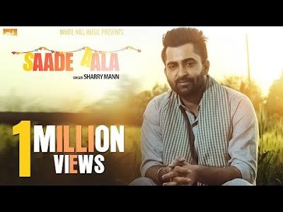 Saade Aala Lyrics from Sharry Mann | New Punjabi Songs