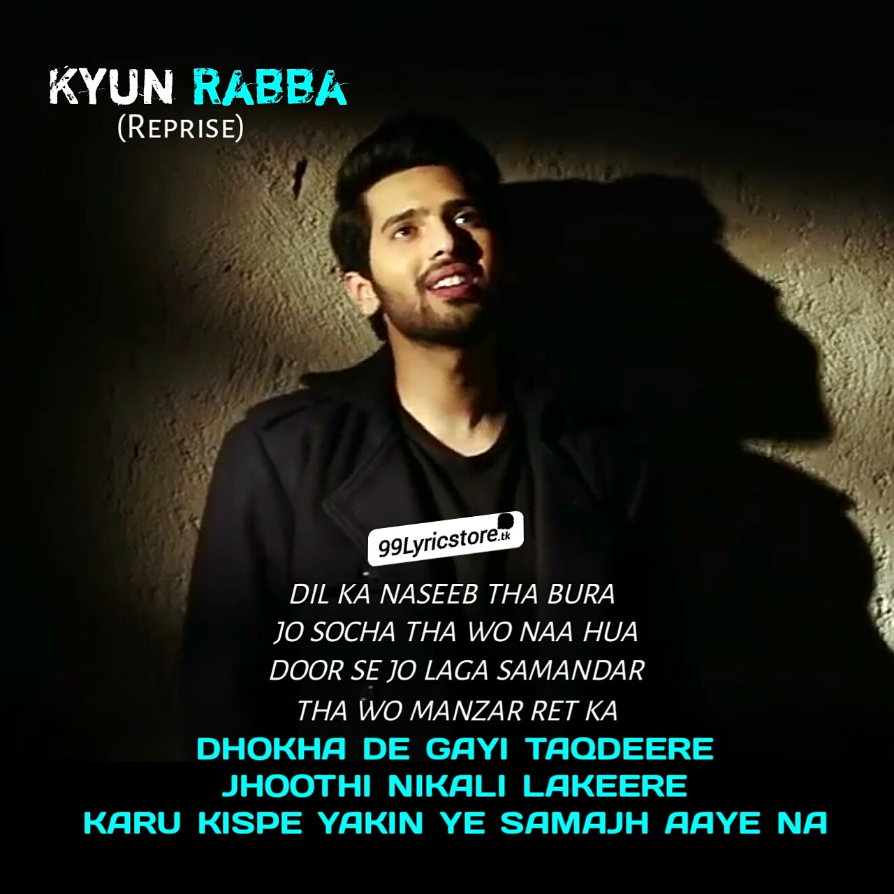Kyun Rabba reprise lyrics sung by armaan malik